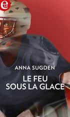 Le feu sous la glace ebook by