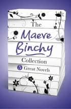 The Maeve Binchy Collection - 5 Great Novels ekitaplar by Maeve Binchy