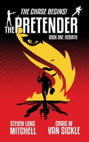 The Pretender-Rebirth ebook by Craig Van Sickle,Steven Mitchell