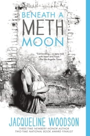 Beneath a Meth Moon ebook by Jacqueline Woodson