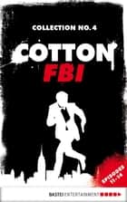 Cotton FBI Collection No. 4 - Episodes 11-14 ebook by Peter Mennigen, Alexander Lohmann, Frank Keith,...