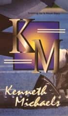 Km ebook by Kenneth Michaels