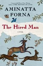 The Hired Man - A Novel ebook by Aminatta Forna