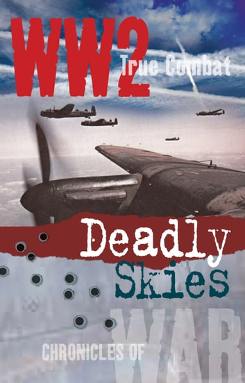 Deadly Skies (True Combat) ebook by Nigel Cawthorne