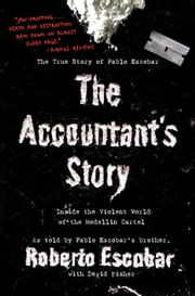 The Accountant's Story - Inside the Violent World of the Medellín Cartel ebook by David Fisher,Roberto Escobar