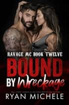 Bound by Wreckage ebook by Ryan Michele