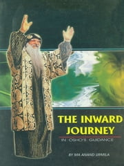 The Inward Journey in Osho Guidance ebook by Ma Anand Urmila