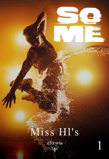 So me - Tome 1 eBook by Miss Hl'S