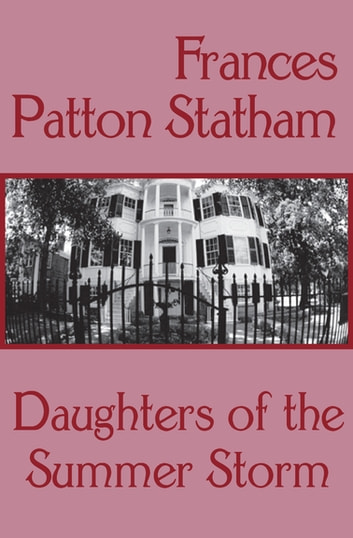 Daughters of the Summer Storm ebook by Frances Patton Statham