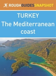 The Rough Guide Snapshot Turkey: The Mediterranean coast ebook by Rough Guides