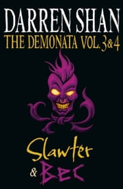 Volumes 3 and 4 - Slawter/Bec (The Demonata) ebook by Darren Shan