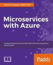 Microservices with Azure ebook by Namit Tanasseri,Rahul Rai