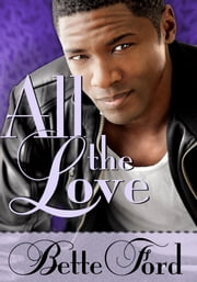All the Love ebook by Bette Ford