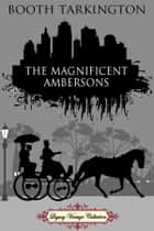 The Magnificent Ambersons ebook by Booth Tarkington, Jennifer Quinlan