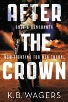 After the Crown ebook by K. B. Wagers