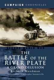 Battle of the River Plate - A Grand Delusion ebook by Richard Woodman