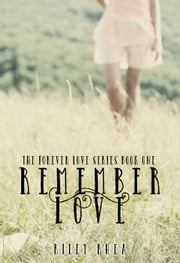 Remember Love ebook by Riley Rhea