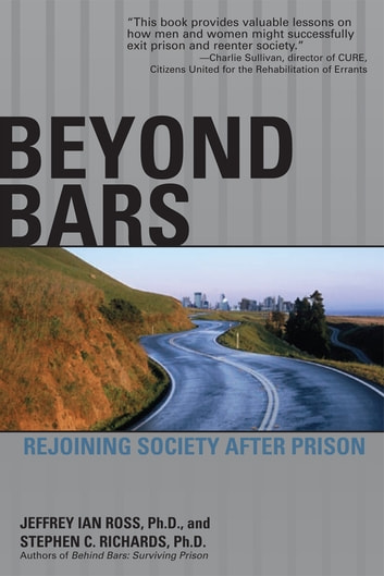 Beyond Bars - Rejoining Society After Prison eBook by Jeffrey Ross Ph.D,Stephen C. Richards Ph.D