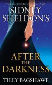 Sidney Sheldon's After the Darkness ebook by Sidney Sheldon,Tilly Bagshawe