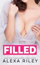 Filled ebook by Alexa Riley