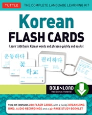 Korean Flash Cards - Learn 1,000 Basic Korean Words and Phrases Quickly and Easily! (Hangul & Romanized Forms) (Downloadable Audio Included) ebook by Woojoo Kim,Ph.D. Soohee Kim