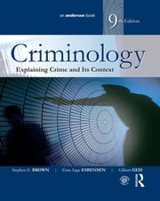 Criminology - Explaining Crime and Its Context ebook by Stephen E. Brown,Finn-Aage Esbensen,Gilbert Geis