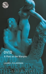 Ovid - A Poet on the Margins ebook by Laurel Fulkerson