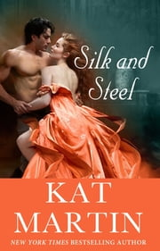 Silk and Steel - Tricked Into Marriage, He Vowed Revenge. But Love Had Other Plans.. ebook by Kat Martin