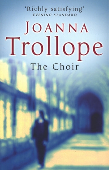 The Choir ebook by Joanna Trollope