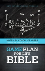 The Game Plan for Life Bible, NIV - Notes by Joe Gibbs ebook by Joe Gibbs