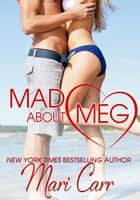 Mad about Meg ebook by Mari Carr