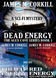 The Alex Cave Series. Books 1, 2, 3. Box set. ebook by James M Corkill