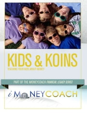 Kids & Koins: Teaching Your Kids About Money ebook by iMoneyCoach
