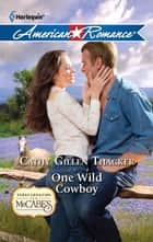 One Wild Cowboy ebook by Cathy Gillen Thacker