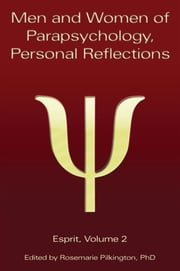 Men and Women of Parapsychology, Personal Reflections - Esprit Volume 2 ebook by Rosemarie Pilkington, Editor