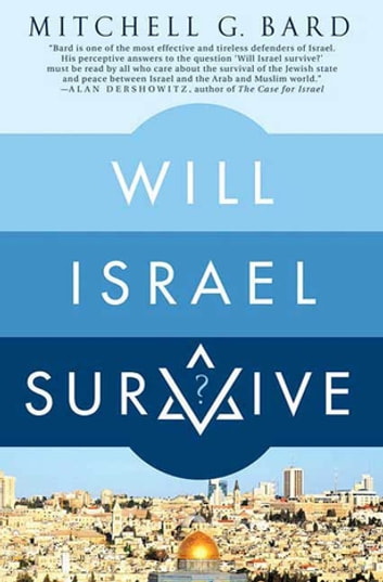 Will Israel Survive? ebook by Mitchell G. Bard