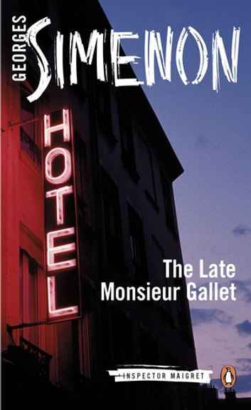 The Late Monsieur Gallet - Inspector Maigret #2 ebook by Georges Simenon