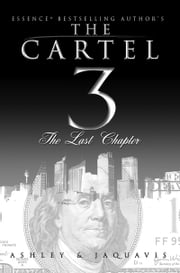 The Cartel 3: The Last Chapter ebook by Ashley,JaQuavis