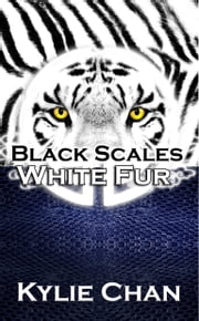 Black Scales White Fur ebook by Kylie Chan