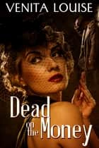Dead on the Money ebook by Venita Louise
