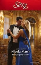Marrying The Enemy ebook by Nicola Marsh