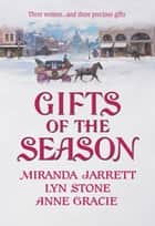 Gifts of the Season: A Gift Most Rare / Christmas Charade / The Virtuous Widow (Mills & Boon Historical) ekitaplar by Miranda Jarrett, Lyn Stone, Anne Gracie