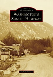 Washington's Sunset Highway ebook by Chuck Flood