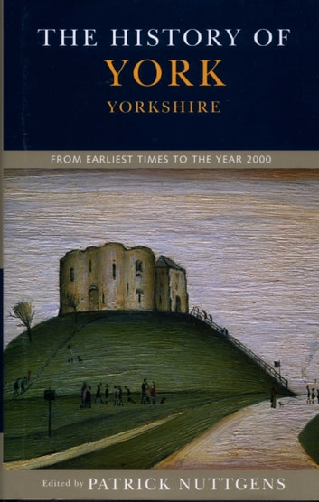 The History of York ebook by Patrick Nuttgens