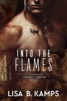 Into the Flames - Firehouse Fourteen, #4 ebook by