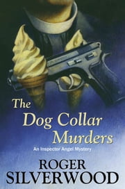 The Dog Collar Murders ebook by Roger Silverwood