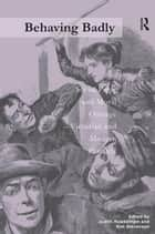 Behaving Badly - Social Panic and Moral Outrage - Victorian and Modern Parallels ebook by Judith Rowbotham, Kim Stevenson