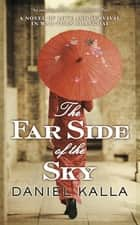 The Far Side of the Sky ebook by Daniel Kalla