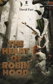 The Heart of Robin Hood ebook by David Farr