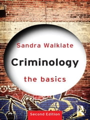 Criminology: The Basics ebook by Sandra Walklate
